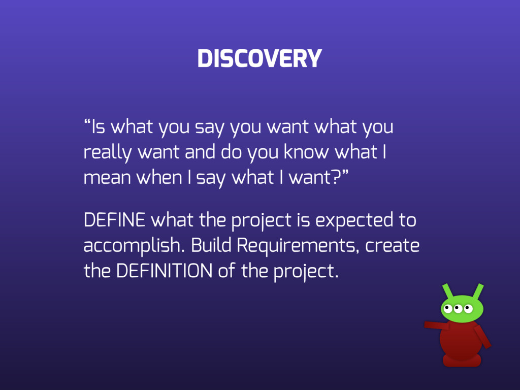 "DISCOVERY ""Is what you say you want what you re..."