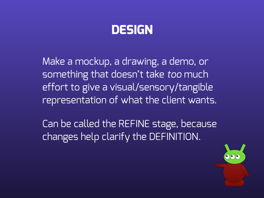 DESIGN Make a mockup, a drawing, a demo, or som...