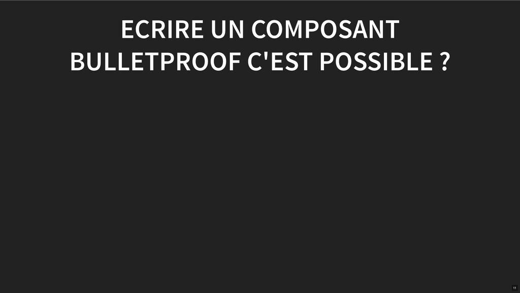 ECRIRE UN COMPOSANT BULLETPROOF C'EST POSSIBLE ...