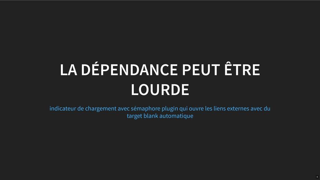 LA DÉPENDANCE PEUT ÊTRE LOURDE indicateur de ch...