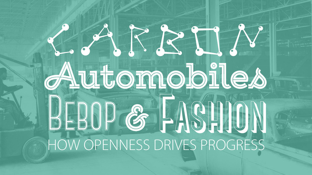 Automobiles Bebop & Fashion HOW OPENNESS DRIVES...