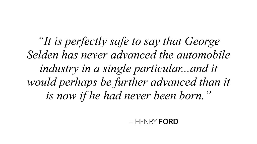"""– HENRY FORD """"It is perfectly safe to say that ..."""