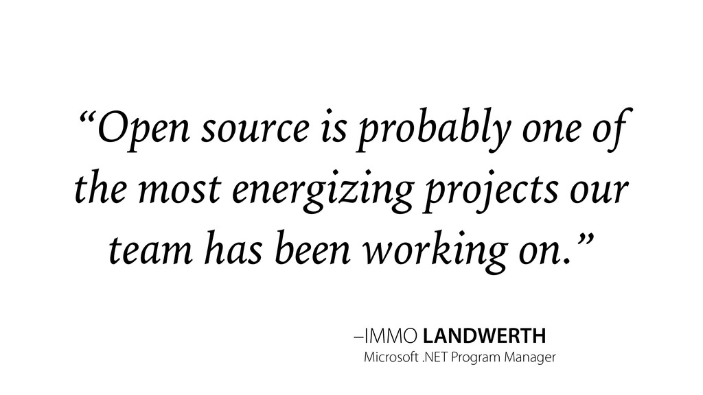 """–IMMO LANDWERTH """"Open source is probably one of..."""