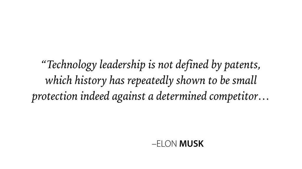 "–ELON MUSK ""Technology leadership is not define..."