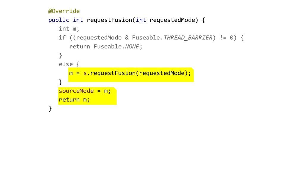 @Override public int requestFusion(int requeste...