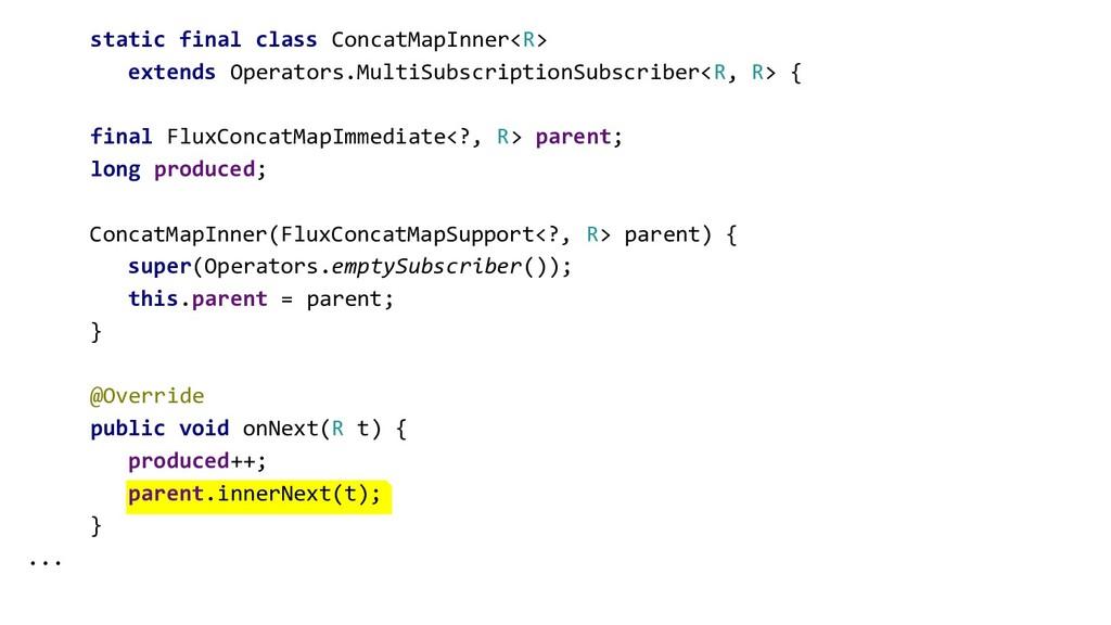 static final class ConcatMapInner<R> extends Op...