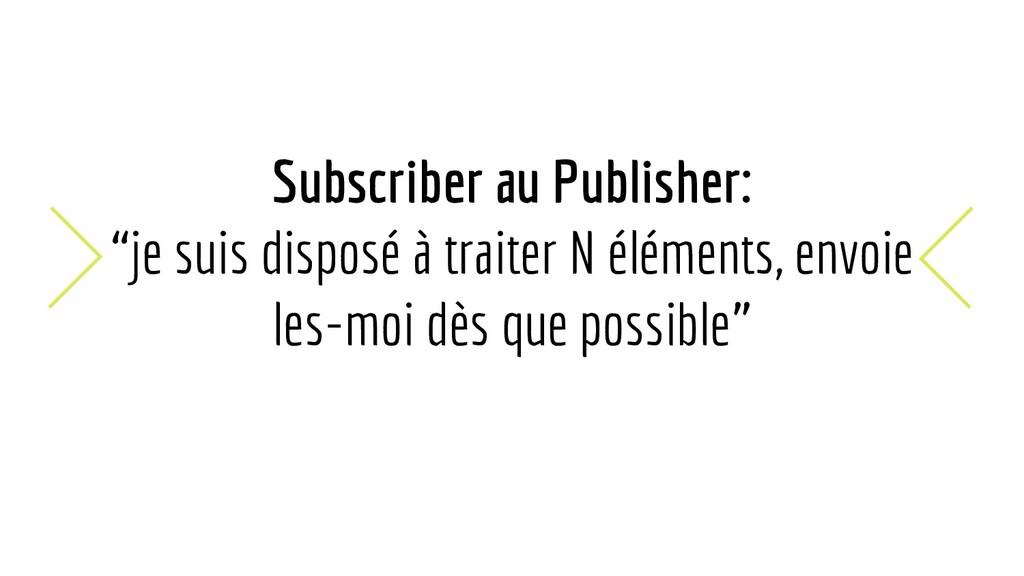 """Subscriber au Publisher: """"je suis disposé à tra..."""