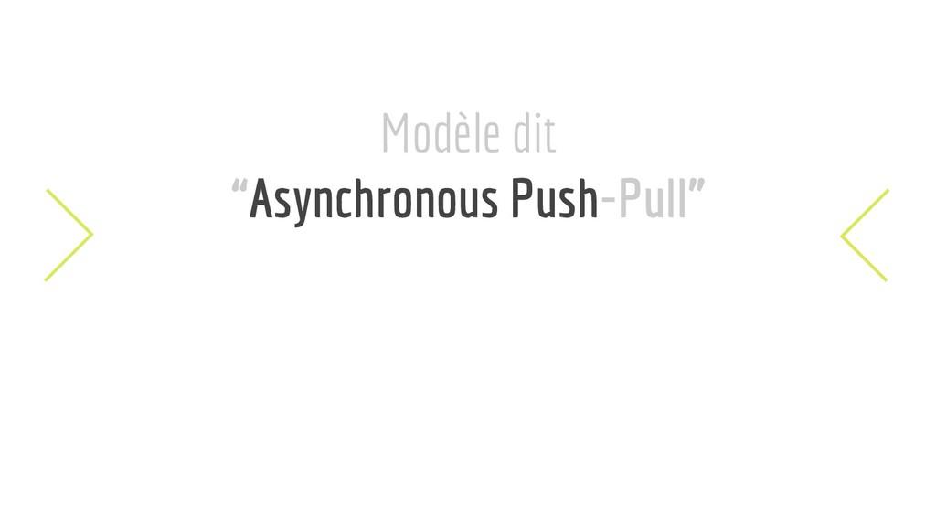 """Modèle dit """"Asynchronous Push-Pull"""""""