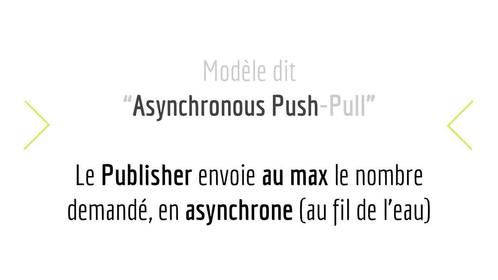 """Modèle dit """"Asynchronous Push-Pull"""" Le Publishe..."""