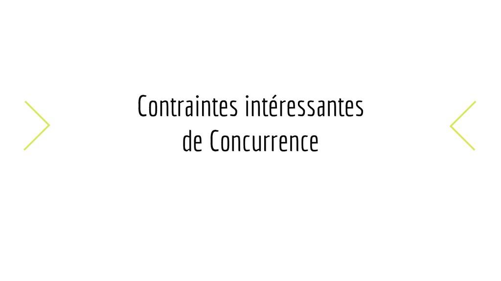 Contraintes intéressantes de Concurrence