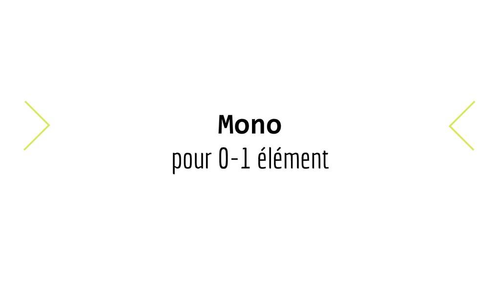 Mono pour 0-1 élément