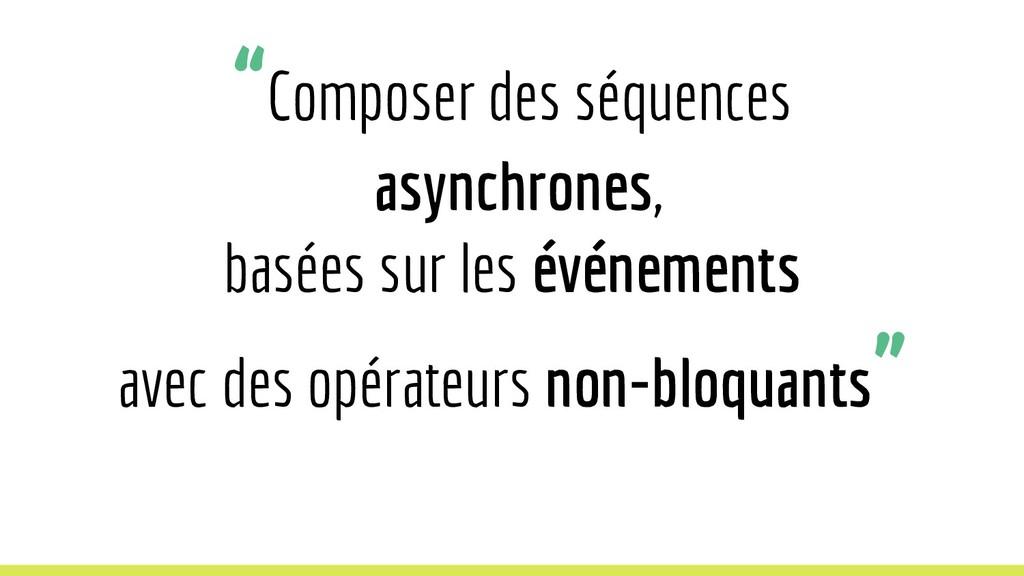 """""""Composer des séquences asynchrones, basées sur..."""
