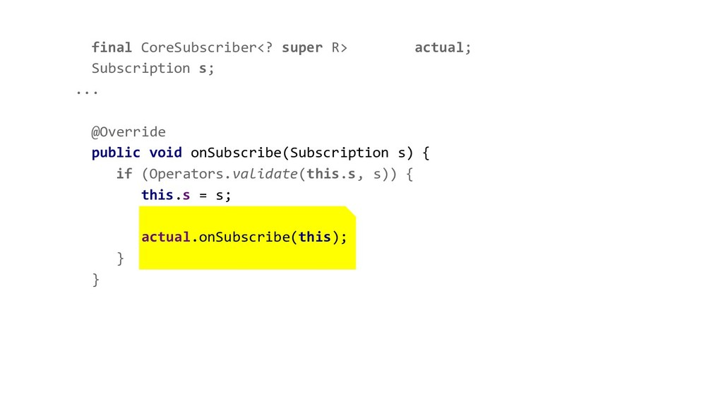 final CoreSubscriber<? super R> actual; Subscri...