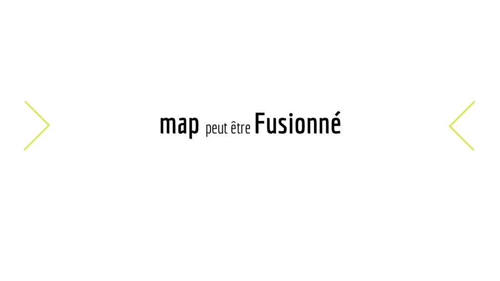 map peut être Fusionné