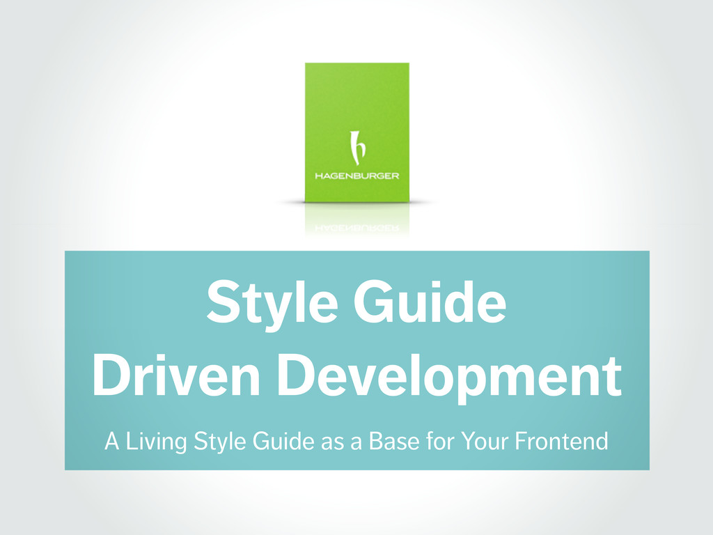 Style Guide Driven Development A Living Style G...