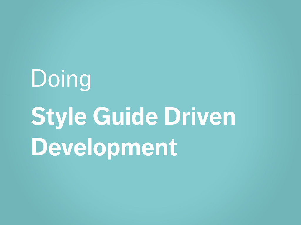 Doing Style Guide Driven Development