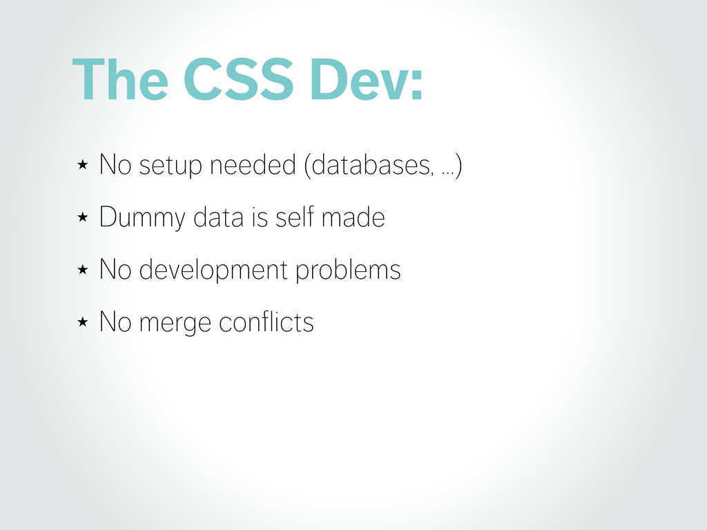 The CSS Dev: ★ No setup needed (databases, …) ★...