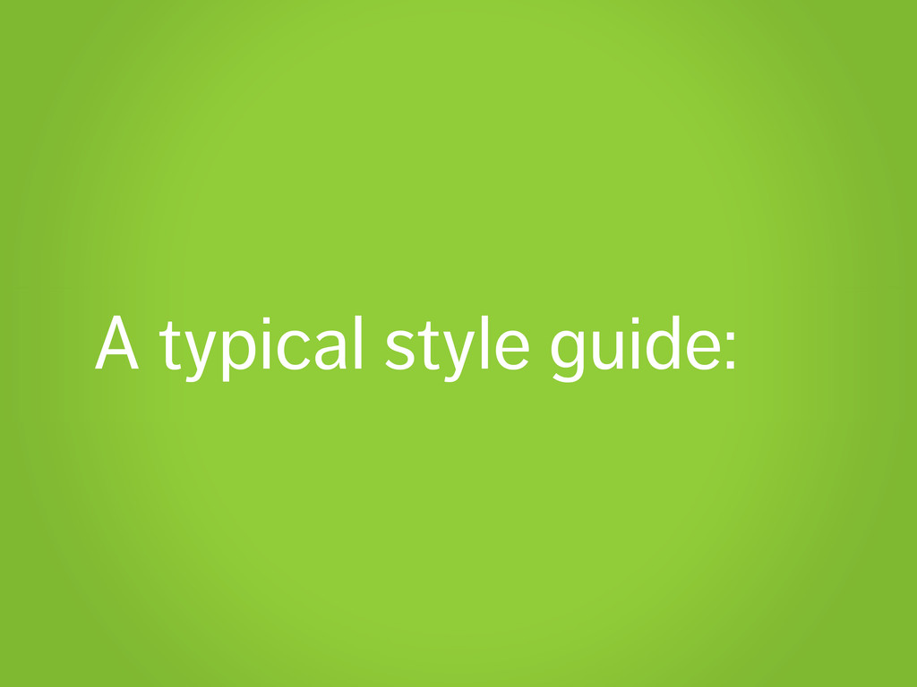 A typical style guide: