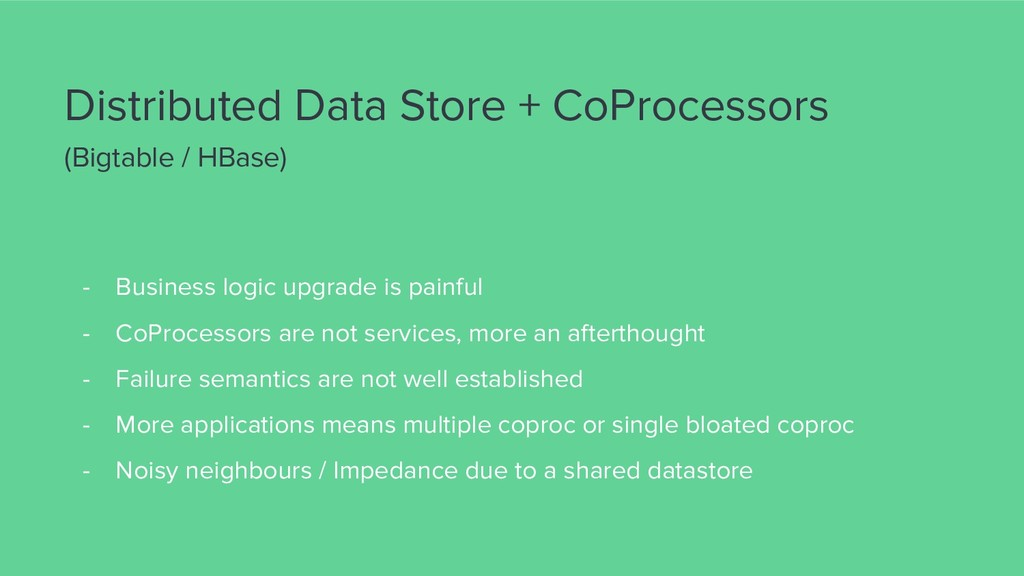 Distributed Data Store + CoProcessors (Bigtable...
