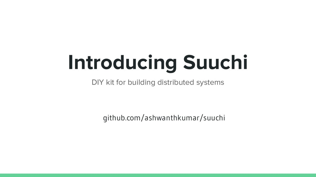 Introducing Suuchi DIY kit for building distrib...