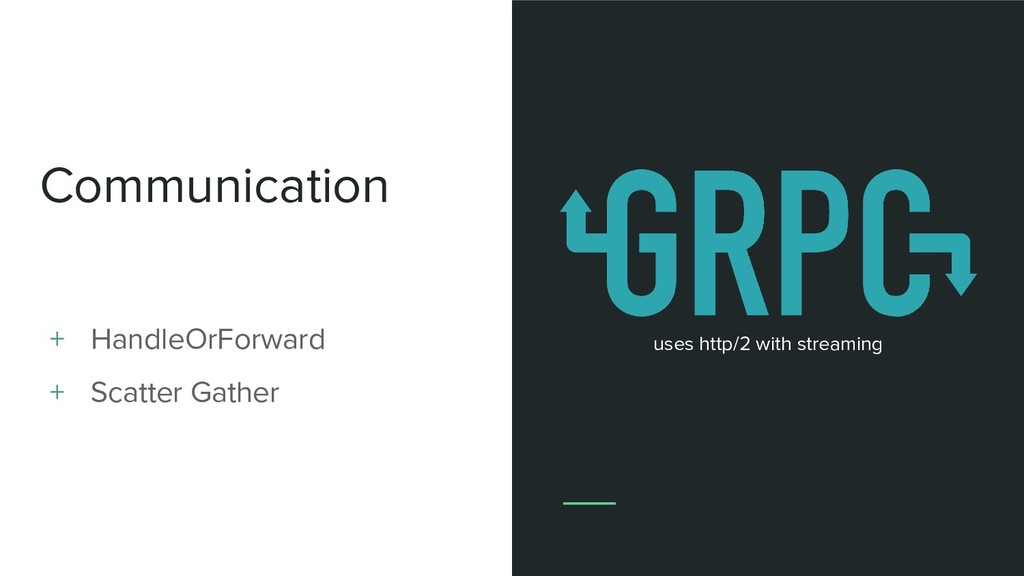 Communication + HandleOrForward + Scatter Gathe...