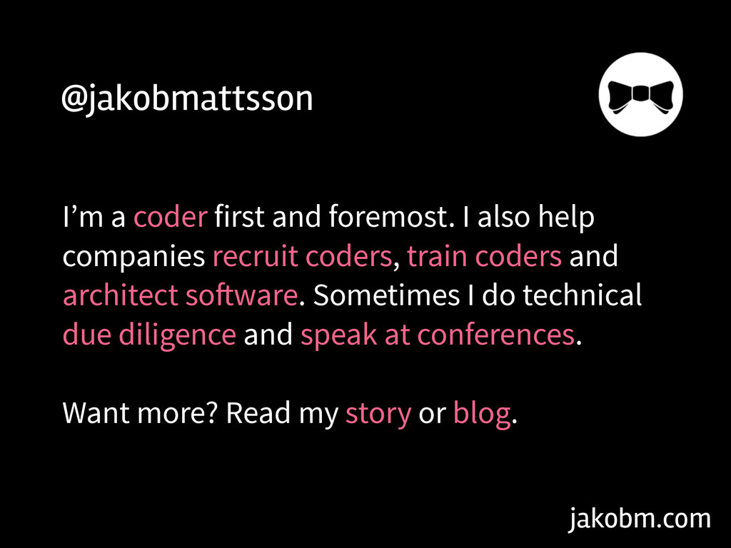jakobm.com @jakobmattsson I'm a coder first and...