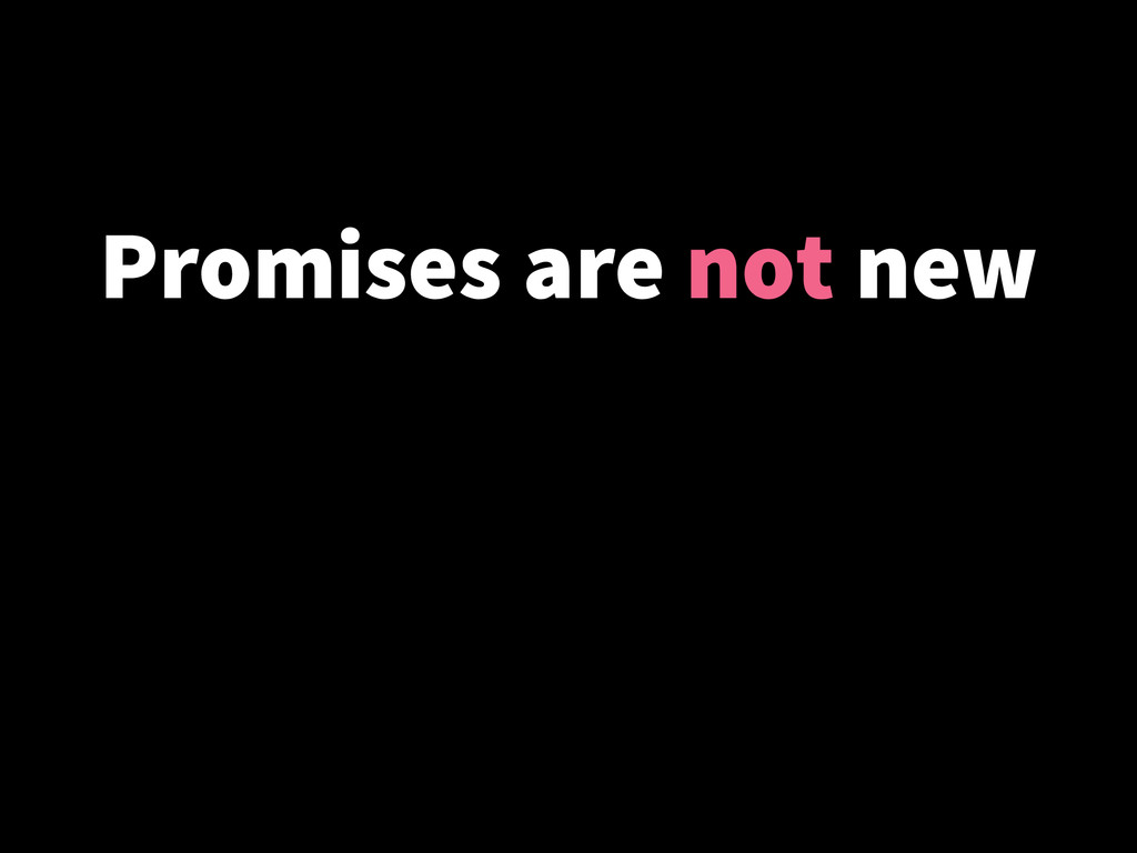 Promises are not new