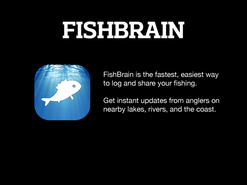 FishBrain is the fastest, easiest way to log an...