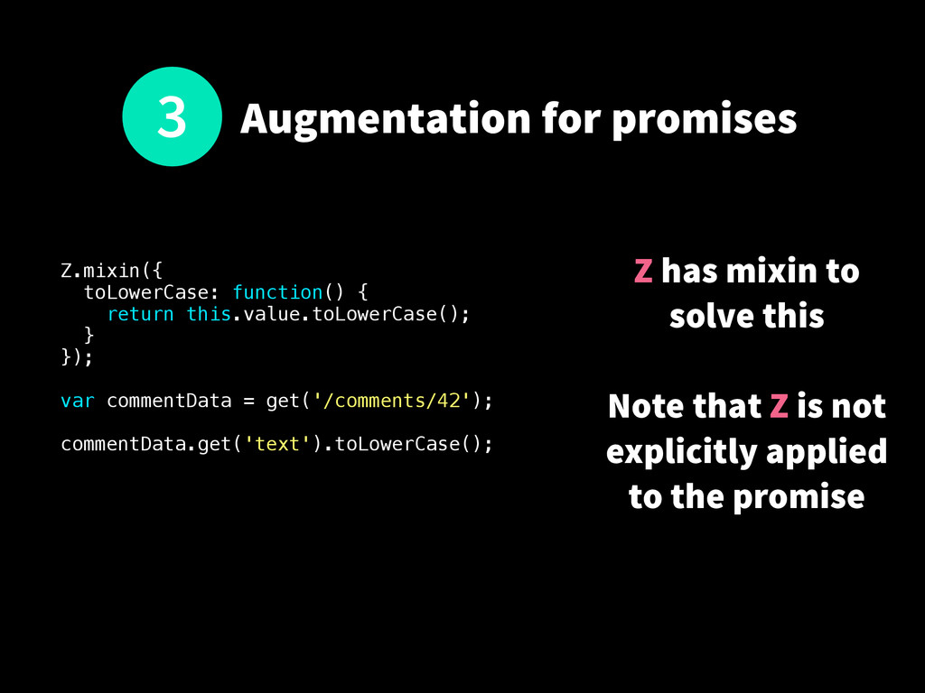 Augmentation for promises Z.mixin({ toLowerCase...