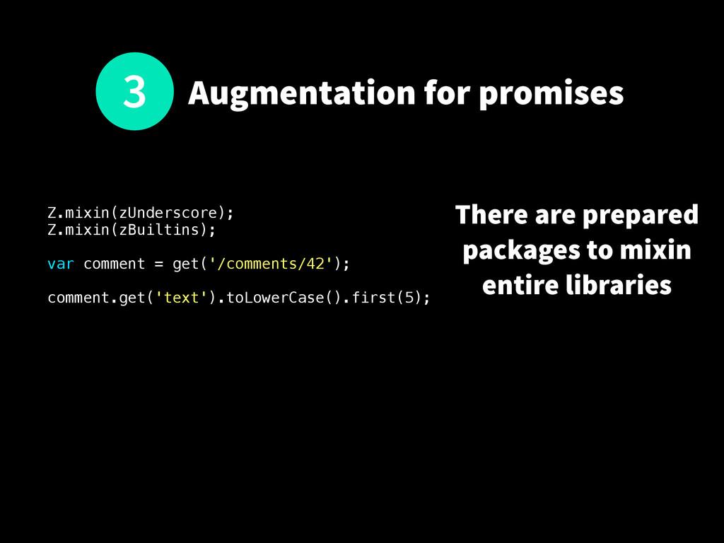Augmentation for promises Z.mixin(zUnderscore);...