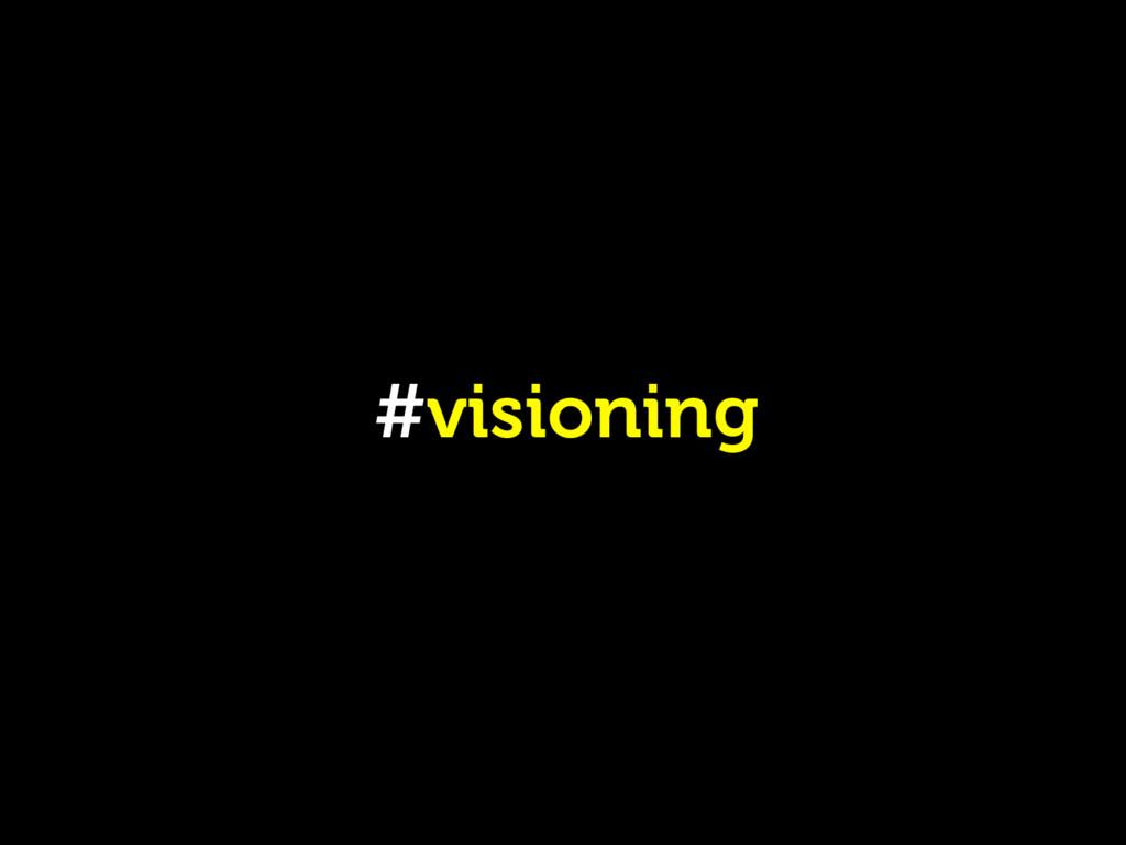 #visioning