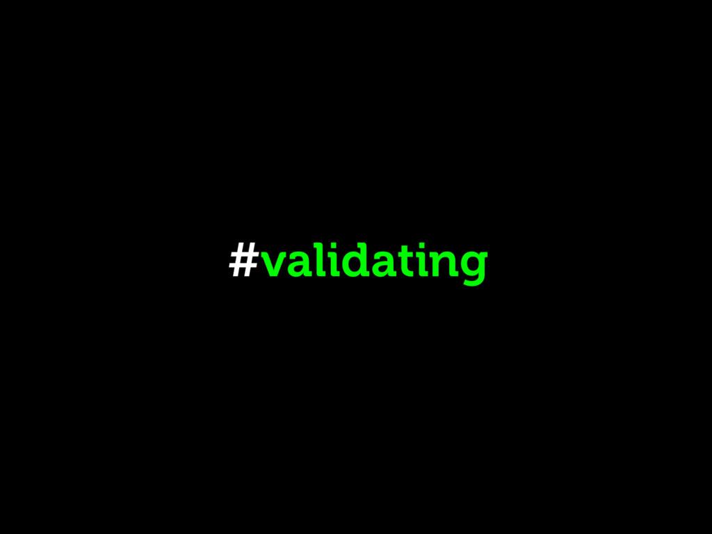 #validating
