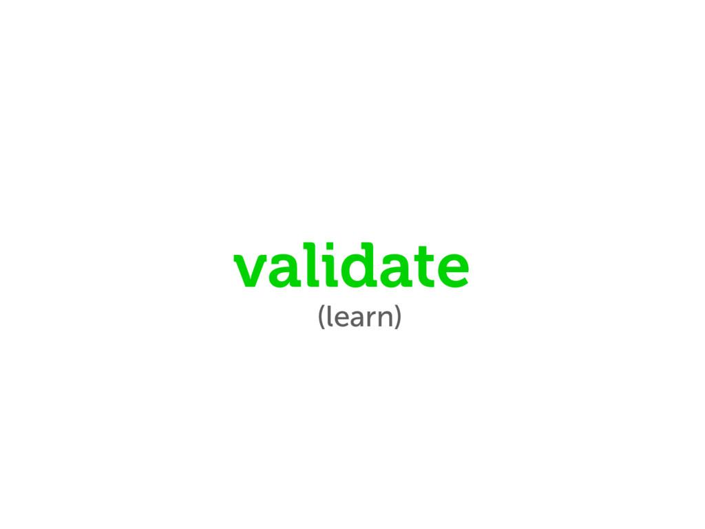 (learn) validate