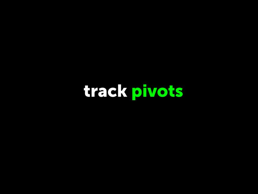 track pivots