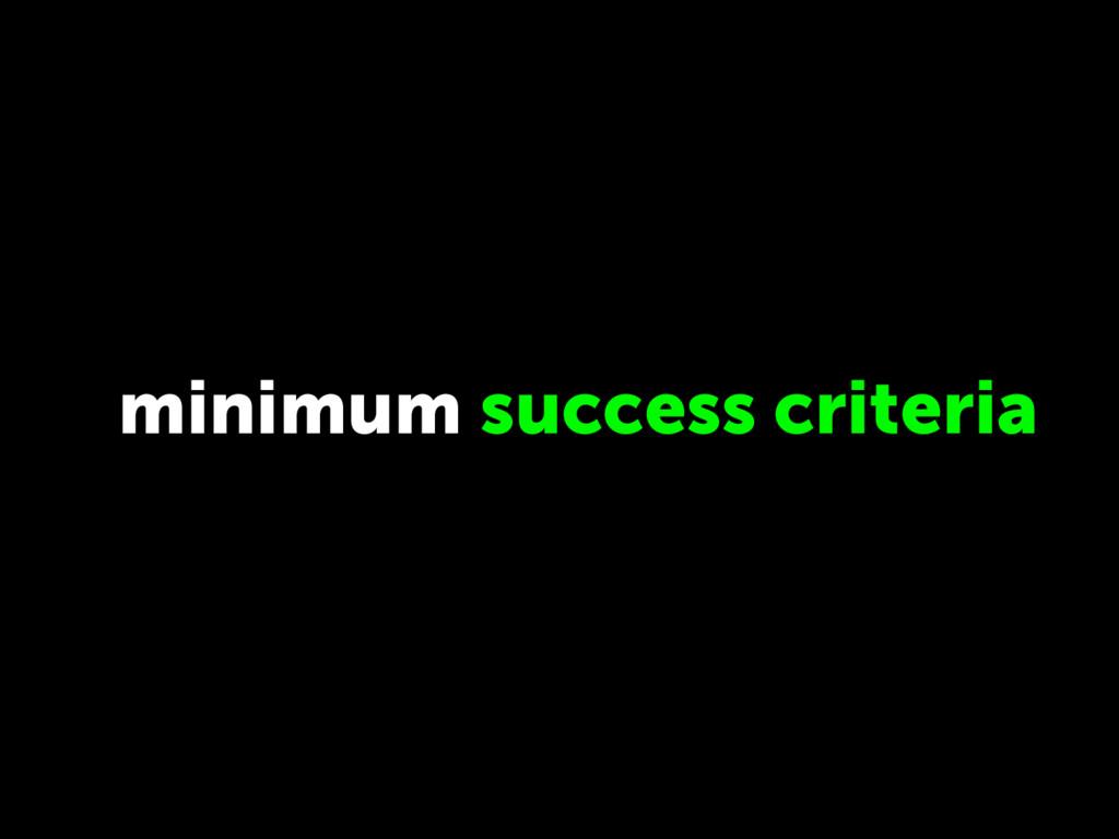 minimum success criteria