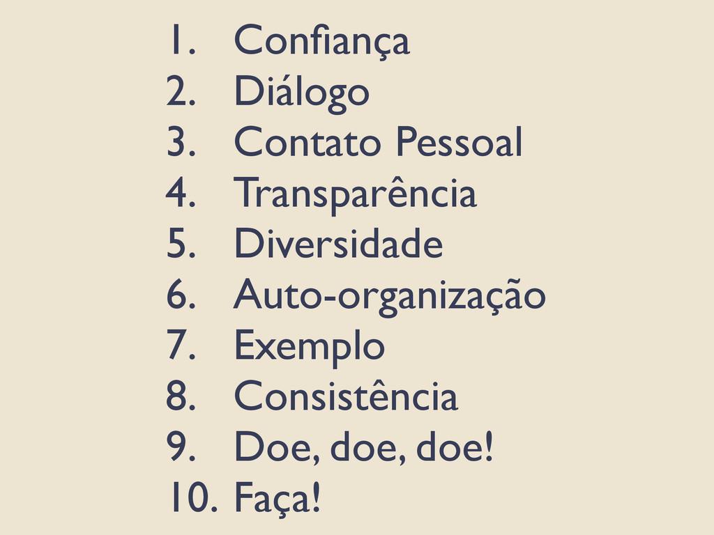 1. Confiança 2. Diálogo 3. Contato Pessoal 4. Tr...