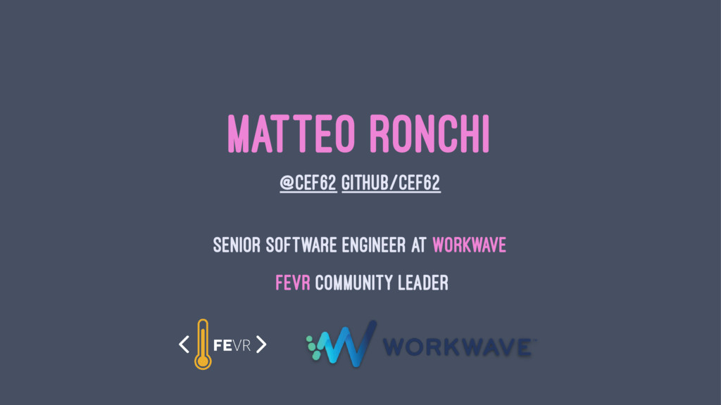 MATTEO RONCHI @CEF62 GITHUB/CEF62 SENIOR SOFTWA...