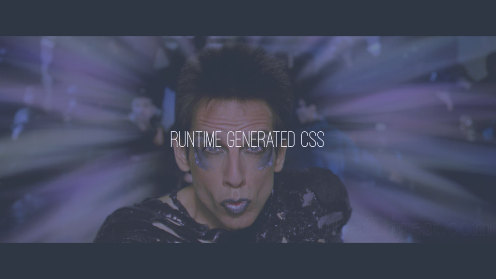 Runtime Generated CSS