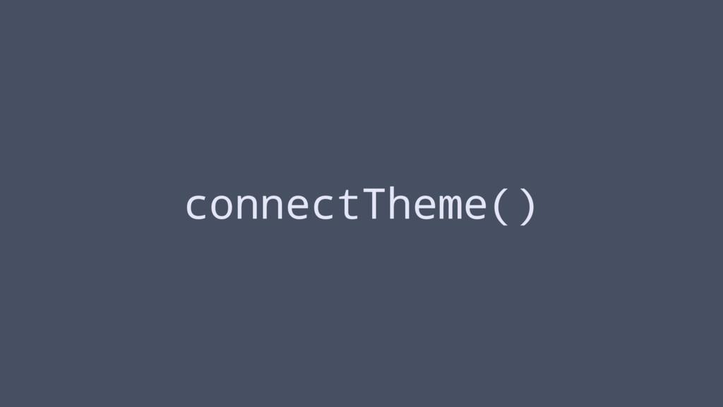 connectTheme()