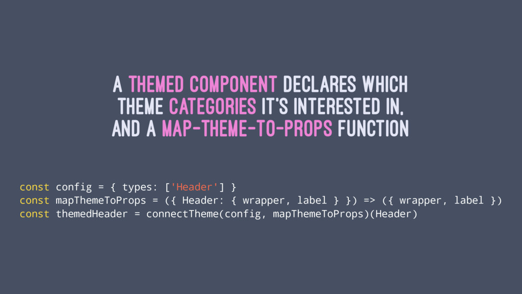 A themed component declares which theme categor...