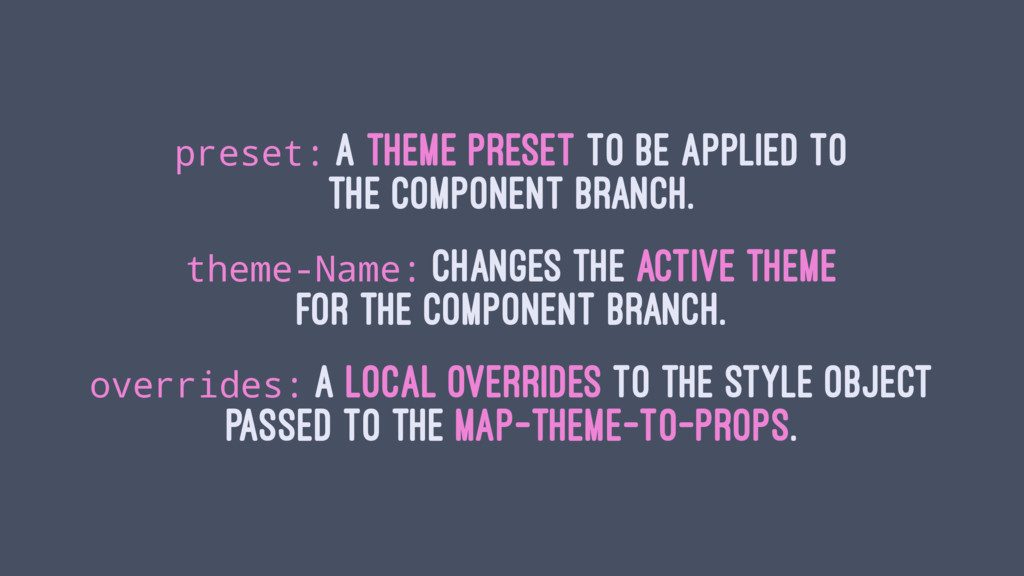 preset: a theme preset to be applied to the com...