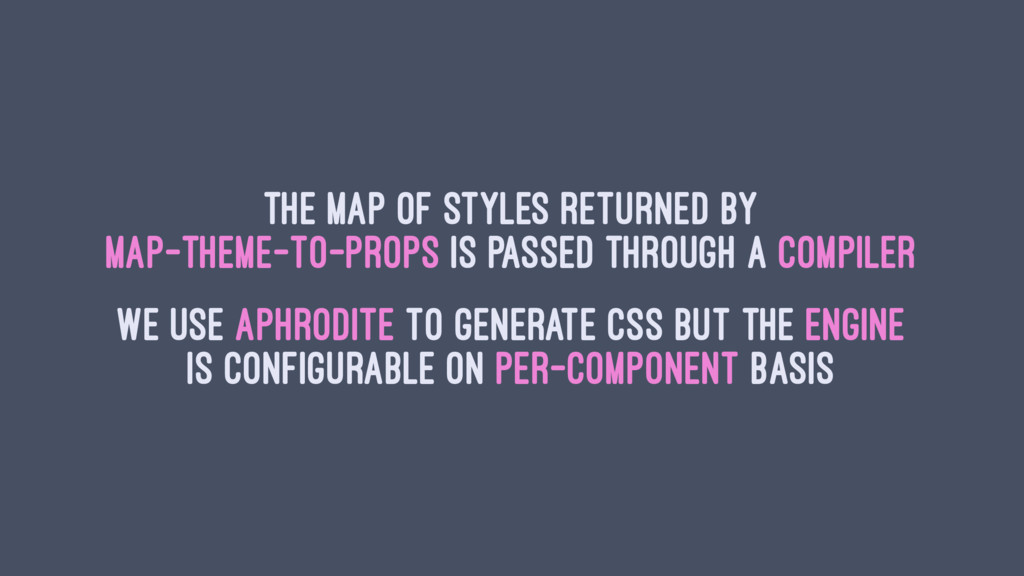 The map of styles returned by map-Theme-To-Prop...