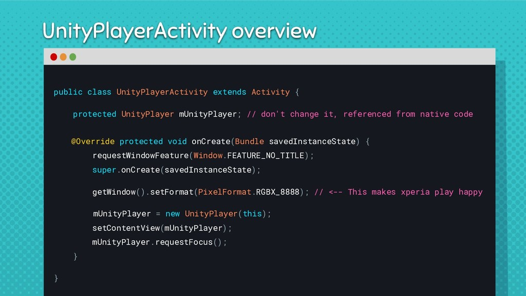 UnityPlayerActivity overview public class Unity...
