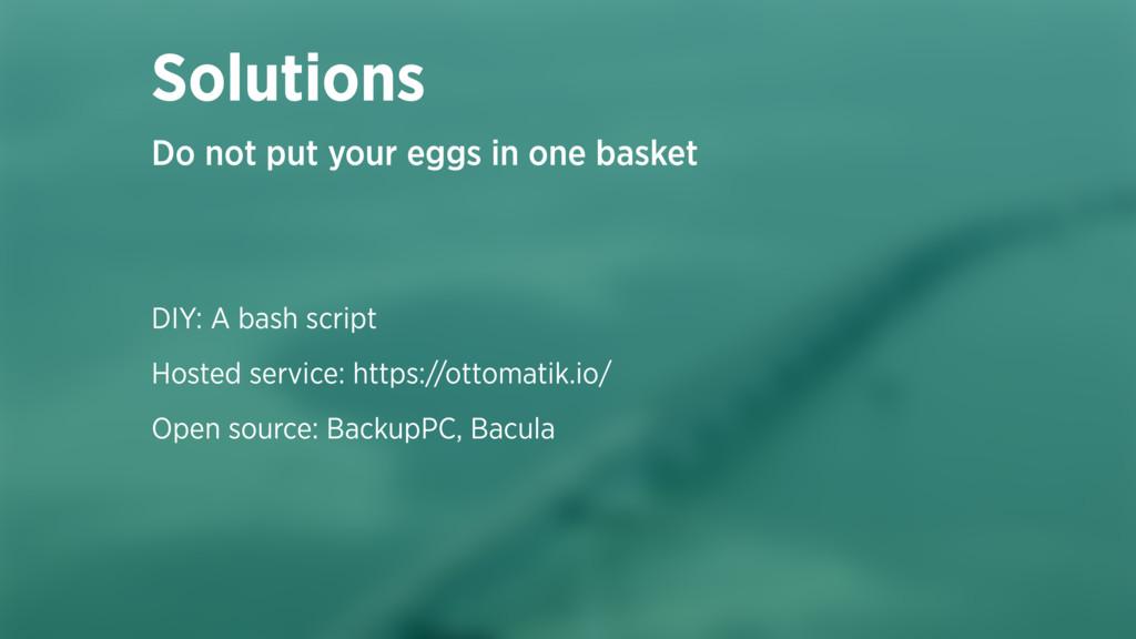 DIY: A bash script Hosted service: https://otto...