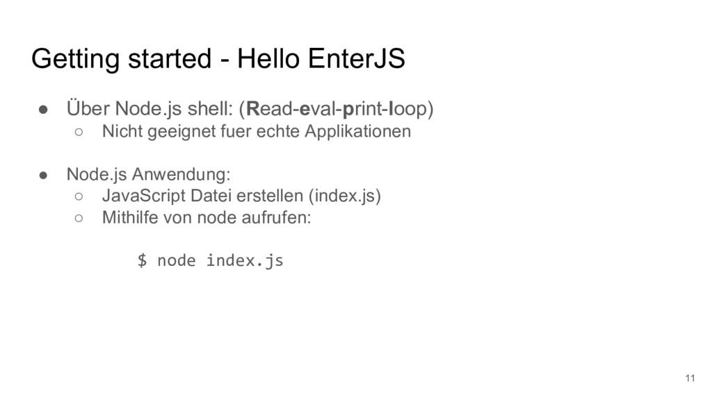 Getting started - Hello EnterJS ● Über Node.js ...