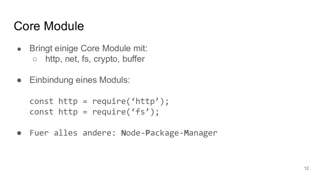 Core Module ● Bringt einige Core Module mit: ○ ...