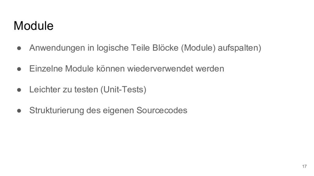 Module ● Anwendungen in logische Teile Blöcke (...
