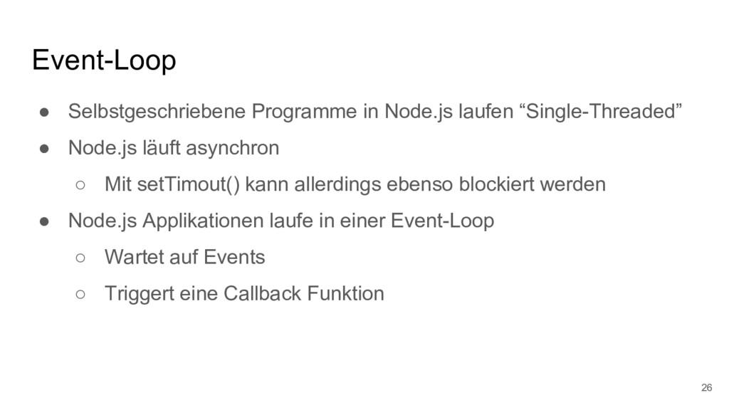 Event-Loop 26 ● Selbstgeschriebene Programme in...