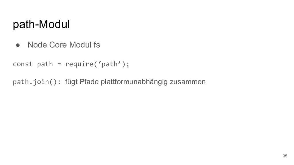path-Modul ● Node Core Modul fs const path = re...