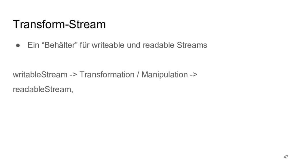 """Transform-Stream ● Ein """"Behälter"""" für writeable..."""